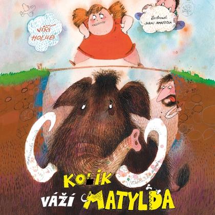 Audiokniha Kolik váží Matylda? - David Novotný, Jiří Holub
